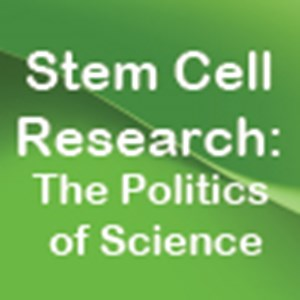 Stem Cell Research: The Politics of Science