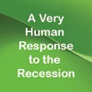 A Very Human Response to the Recession