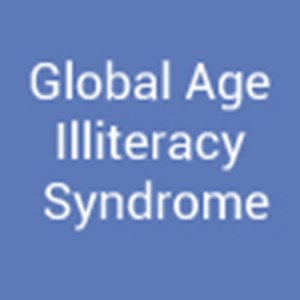 Global Age Illiteracy Syndrome