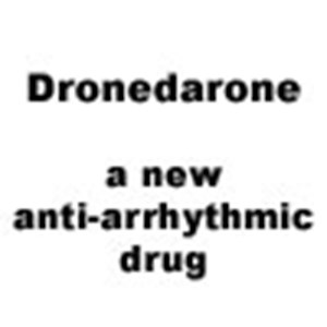 Dronedarone, a new anti-arrhythmic drug in development, may fill unmet need in atrial fibrillation